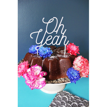 Cake topper pour gâteau déco Oh yeah plexi blanc