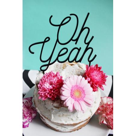 Cake topper pour gâteau déco Oh yeah plexi noir