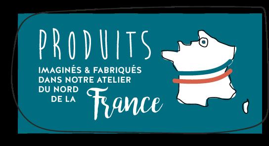Produits imaginés et fabriqués dans le nord de la France.