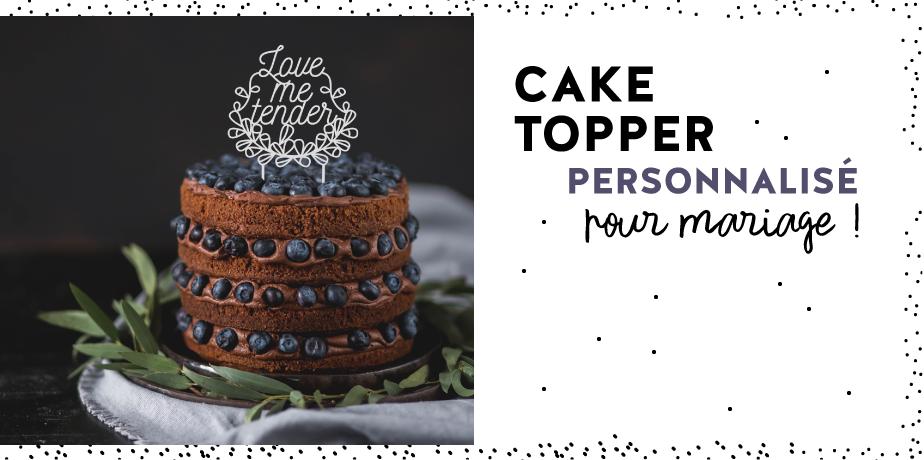 Cake topper personnalisé pour déco de mariage